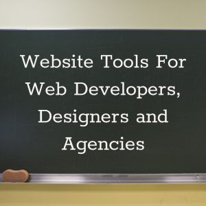 website tools for developers, designers and agencies